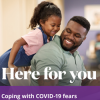 Coping With COVID-19 Fears - We're Here For You